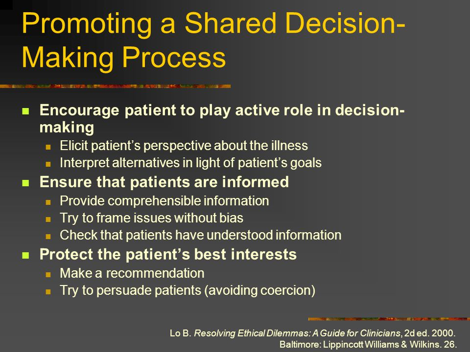 Promoting a Shared Decision- Making Process Encourage patient to play active role in decision- making Elicit patient's perspective about the illness I