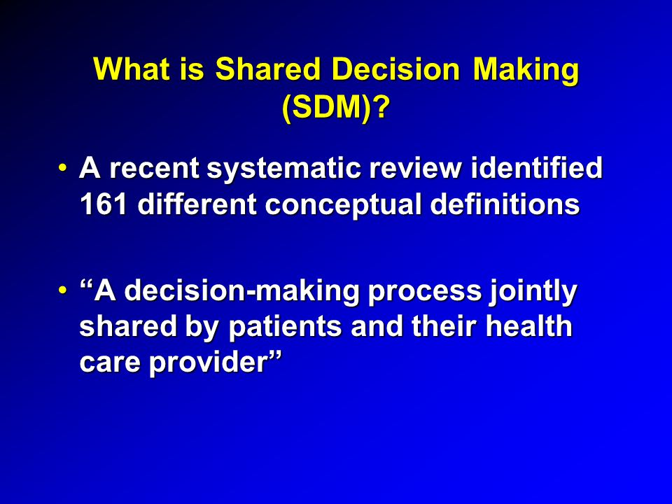 What is Shared Decision Making (SDM).