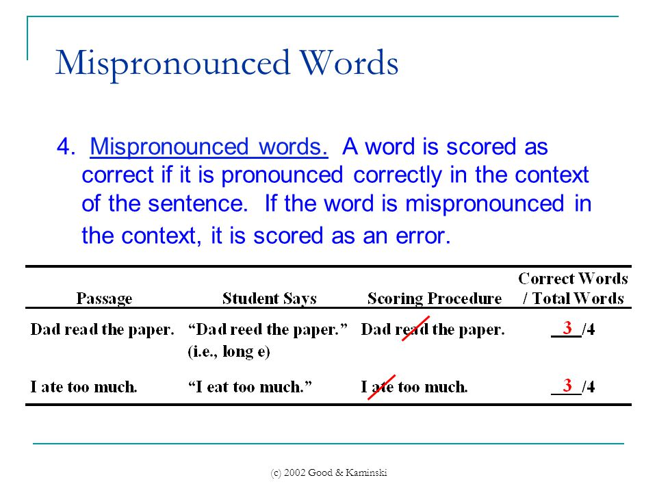 (c) 2002 Good & Kaminski Mispronounced Words 4. Mispronounced words.