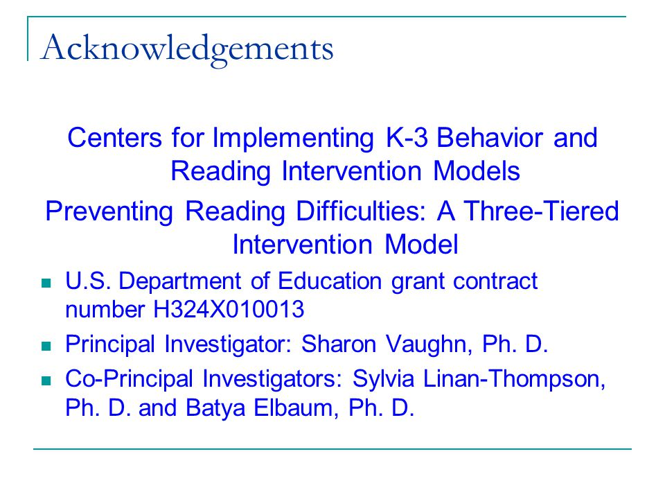 (c) 2002 Good & Kaminski Acknowledgements Centers for Implementing K-3 Behavior and Reading Intervention Models Preventing Reading Difficulties: A Three-Tiered Intervention Model U.S.