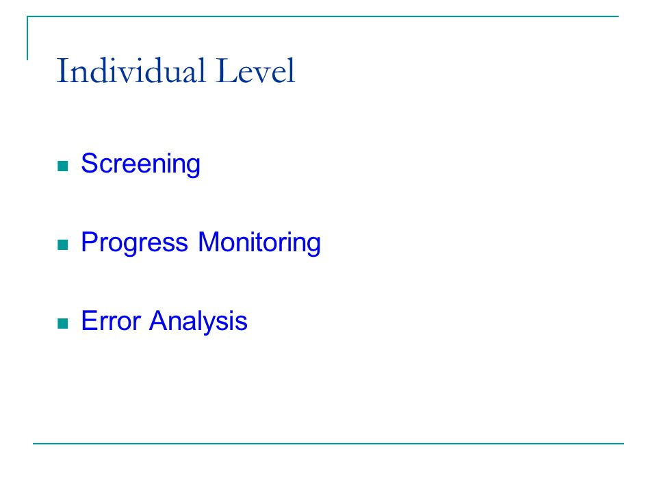 (c) 2002 Good & Kaminski Individual Level Screening Progress Monitoring Error Analysis
