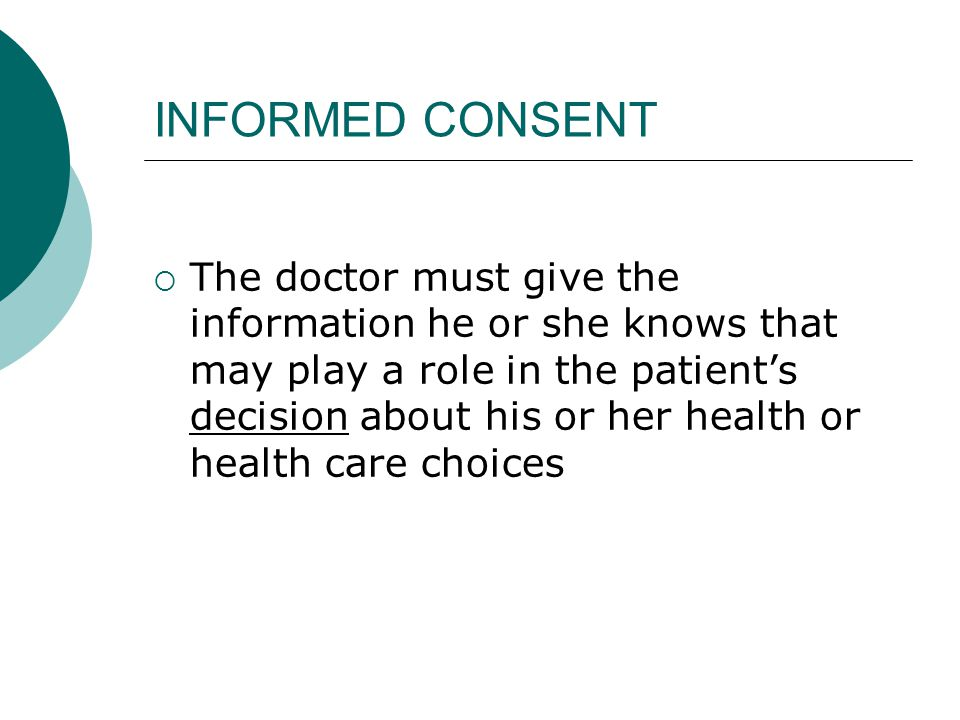 INFORMED CONSENT  There are 5 important elements of the informed consent process:  1.