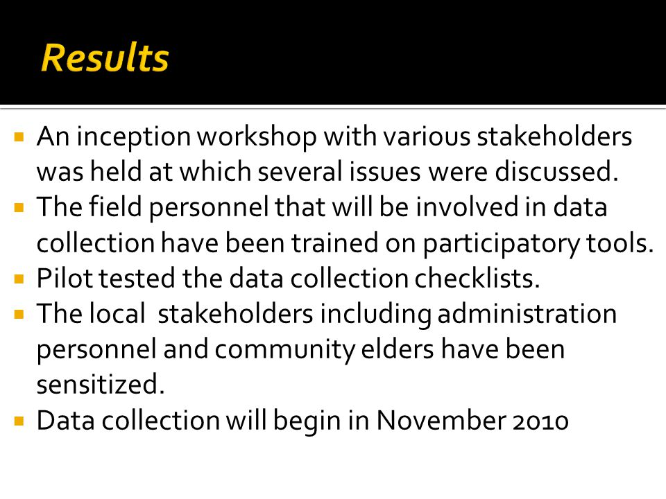  An inception workshop with various stakeholders was held at which several issues were discussed.
