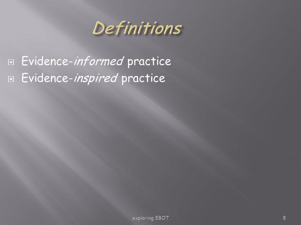 exploring EBOT8  Evidence-informed practice  Evidence-inspired practice
