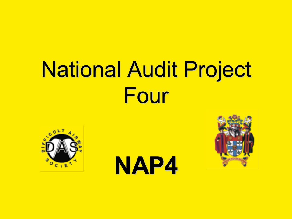 What is NAP4? A national audit of major complications of airway management in the UK