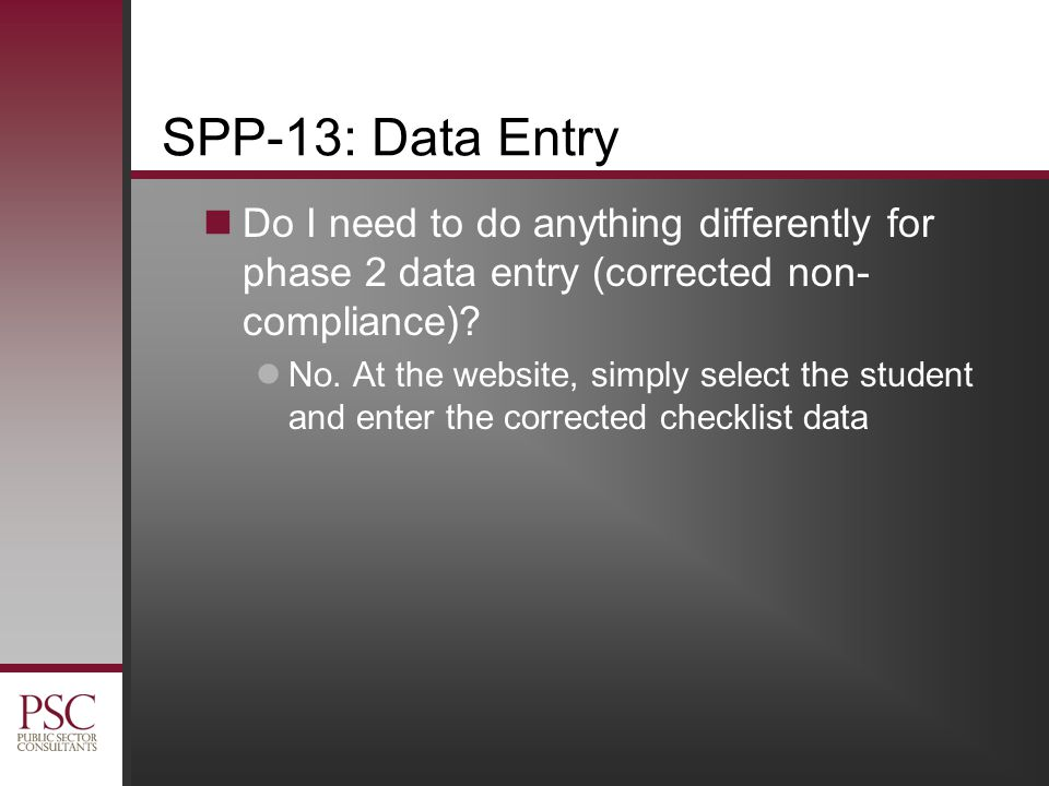 SPP-13: Data Entry Do I need to do anything differently for phase 2 data entry (corrected non- compliance).