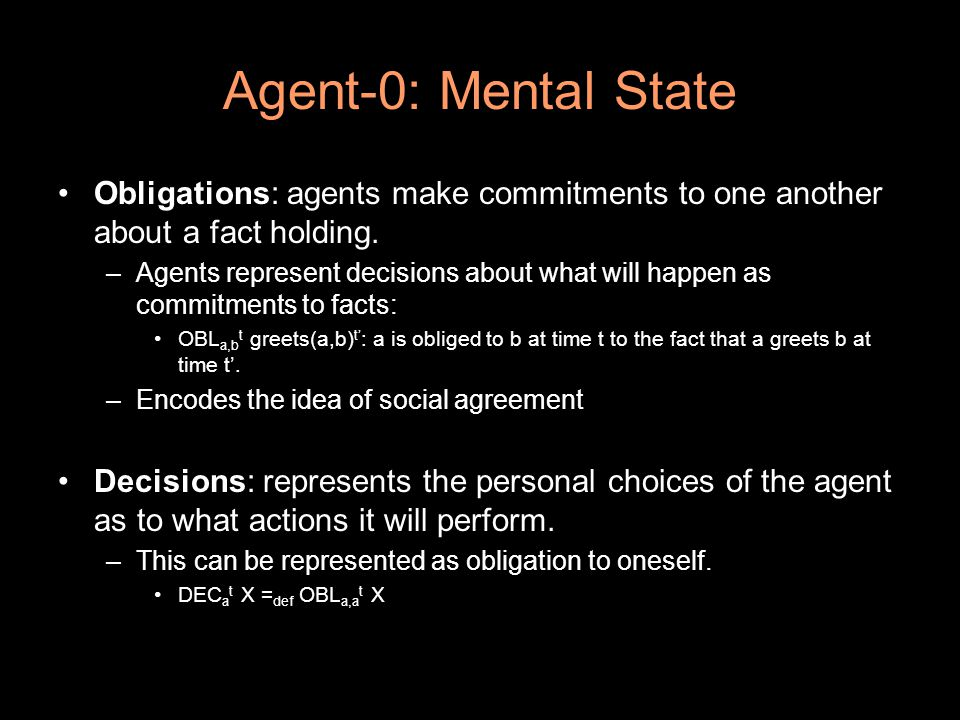 Agent-0: Mental State Capabilities: which actions the agent is able achieve at a given time.