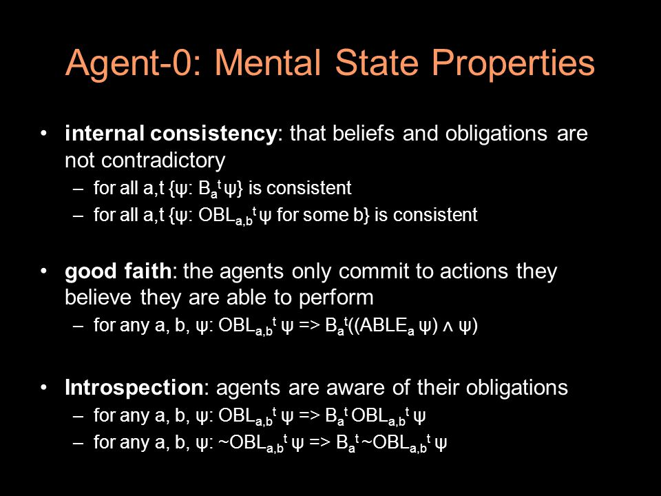 Agent-0: Mental State Properties persistence of mental state: how the mental state components change over time.