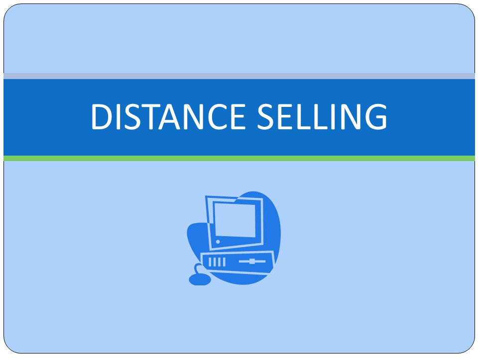 DISTANCE SELLING