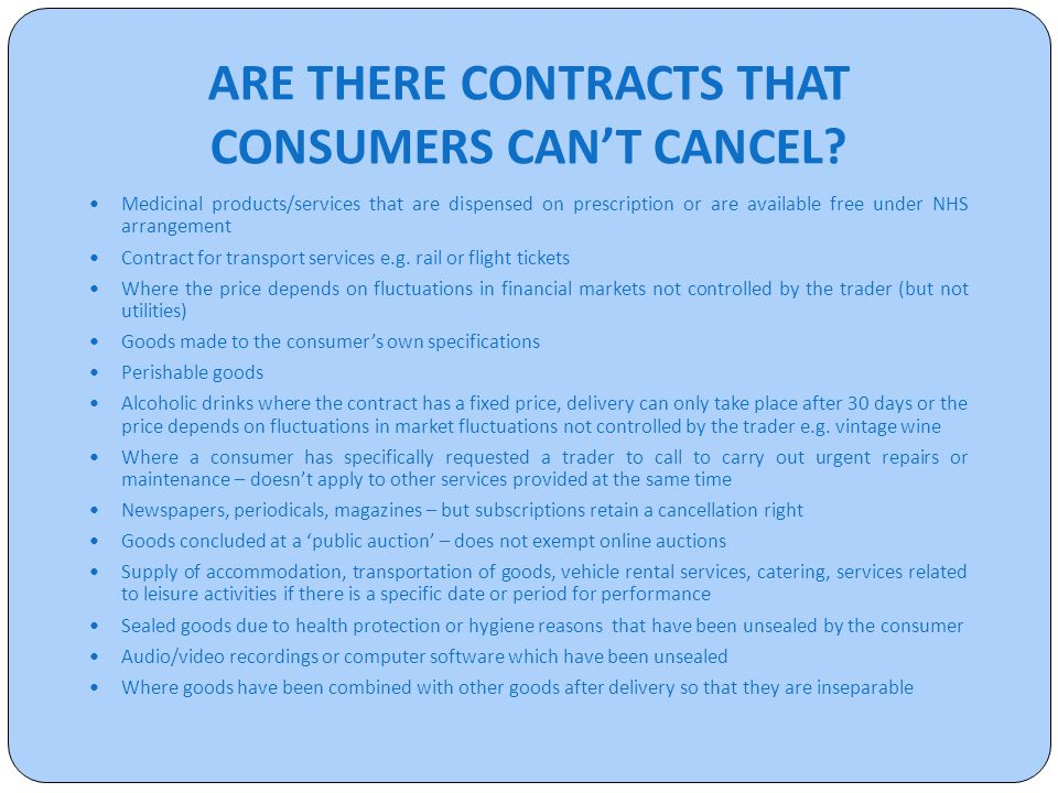 ARE THERE CONTRACTS THAT CONSUMERS CAN'T CANCEL.