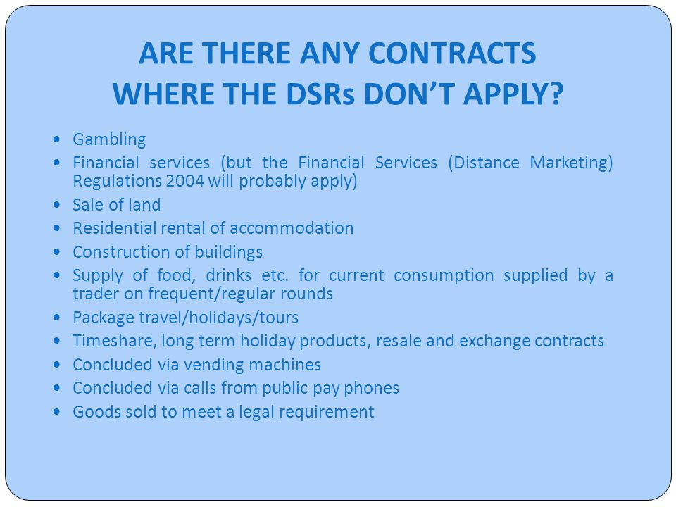 ARE THERE ANY CONTRACTS WHERE THE DSRs DON'T APPLY.