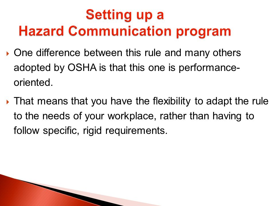  One difference between this rule and many others adopted by OSHA is that this one is performance- oriented.