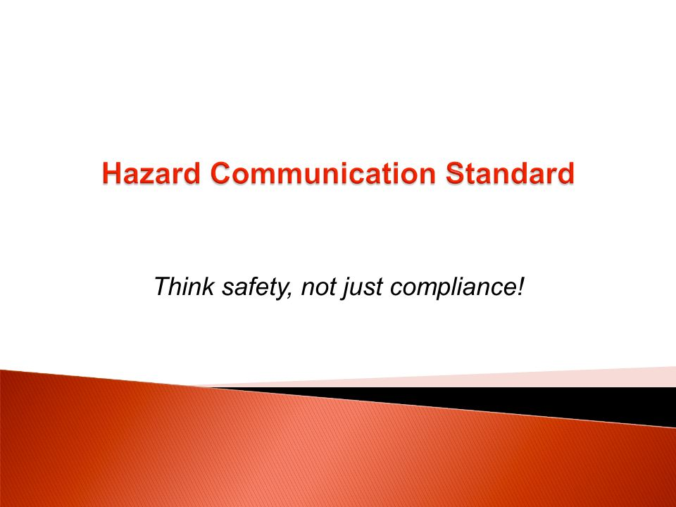 Think safety, not just compliance!