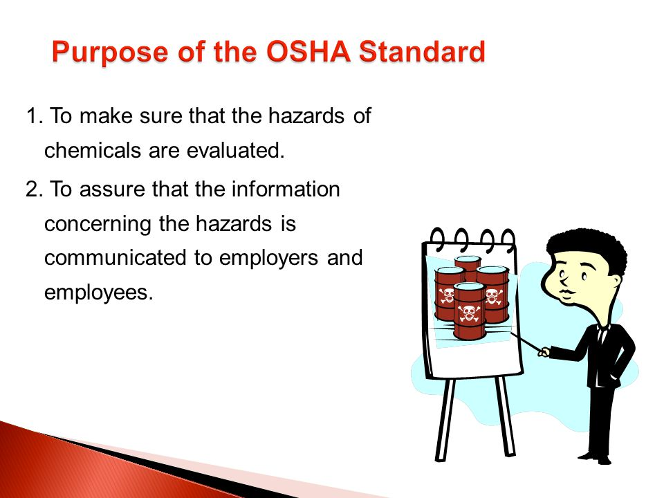 1. To make sure that the hazards of chemicals are evaluated.