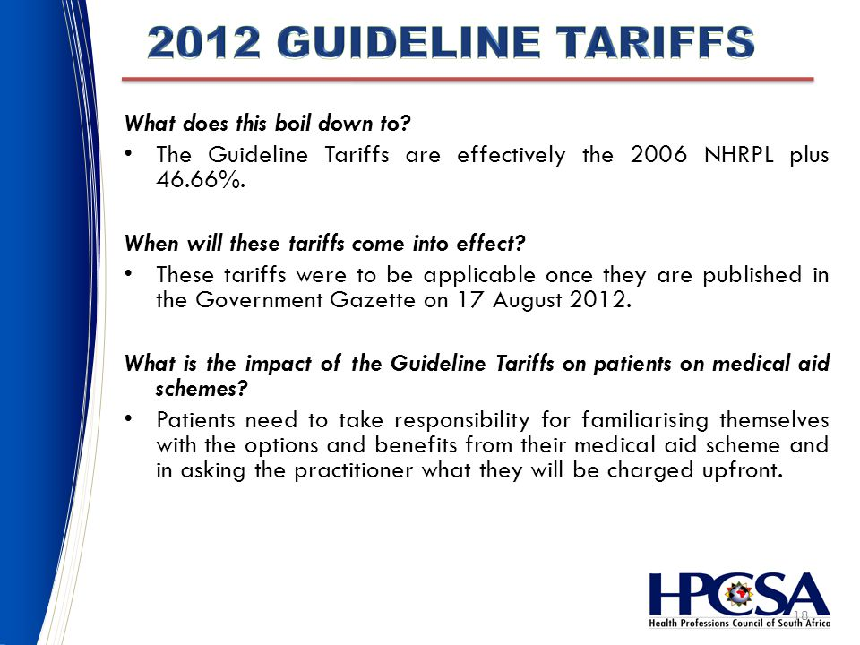 18 What does this boil down to. The Guideline Tariffs are effectively the 2006 NHRPL plus 46.66%.