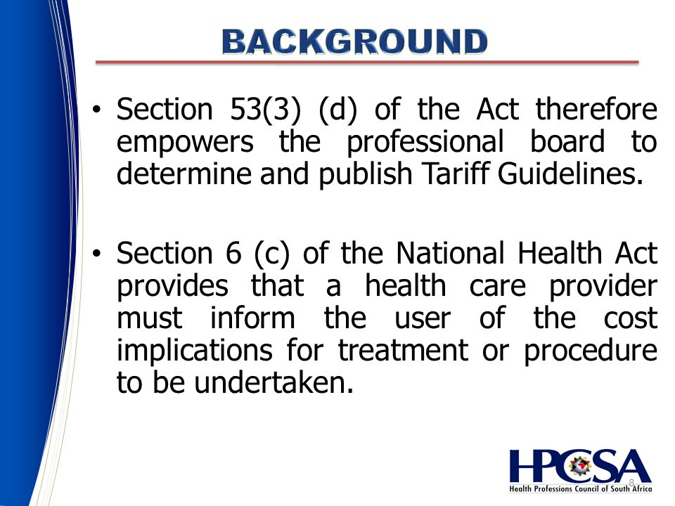 8 Section 53(3) (d) of the Act therefore empowers the professional board to determine and publish Tariff Guidelines.