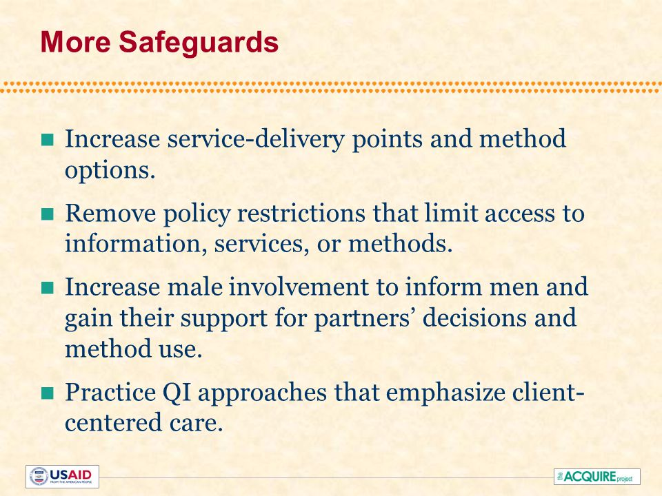 More Safeguards Increase service-delivery points and method options.