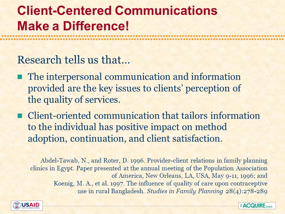 Client-Centered Communications Make a Difference. Research tells us that...