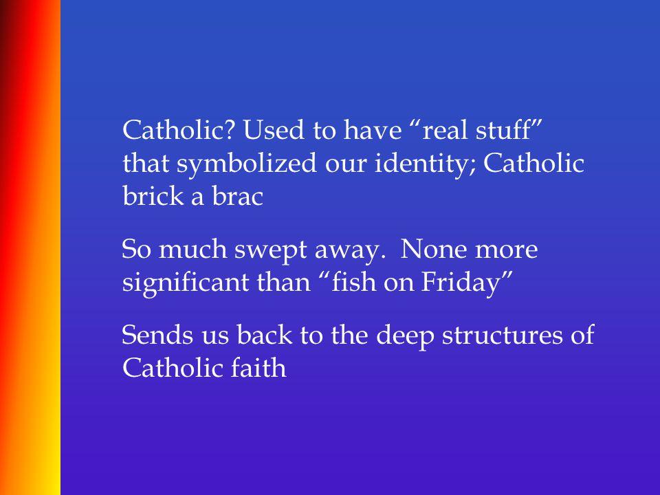Catholic.