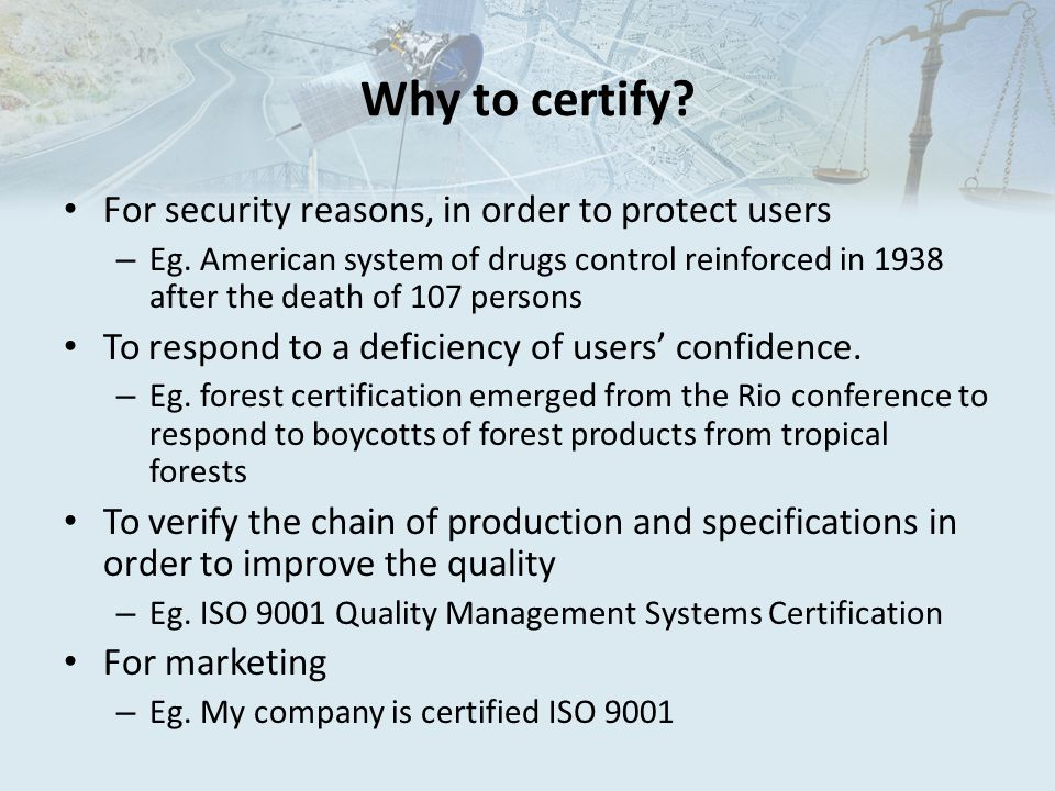Why to certify. For security reasons, in order to protect users – Eg.