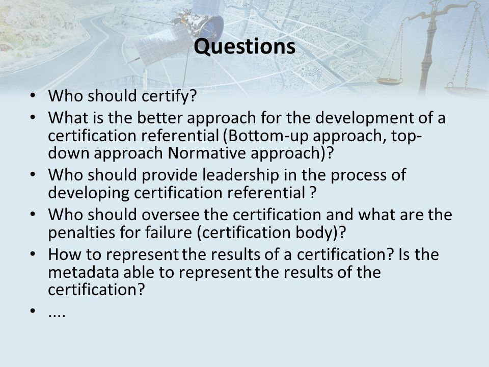 Questions Who should certify.