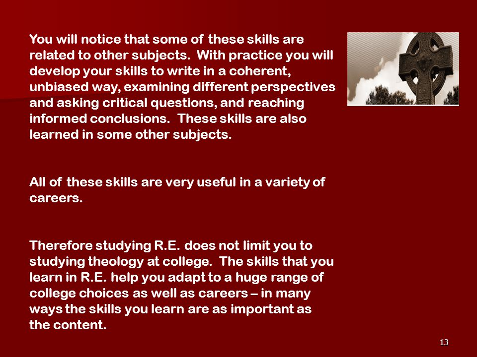13 You will notice that some of these skills are related to other subjects.