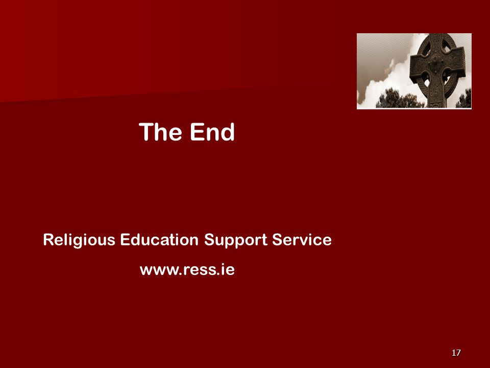 17 The End Religious Education Support Service www.ress.ie