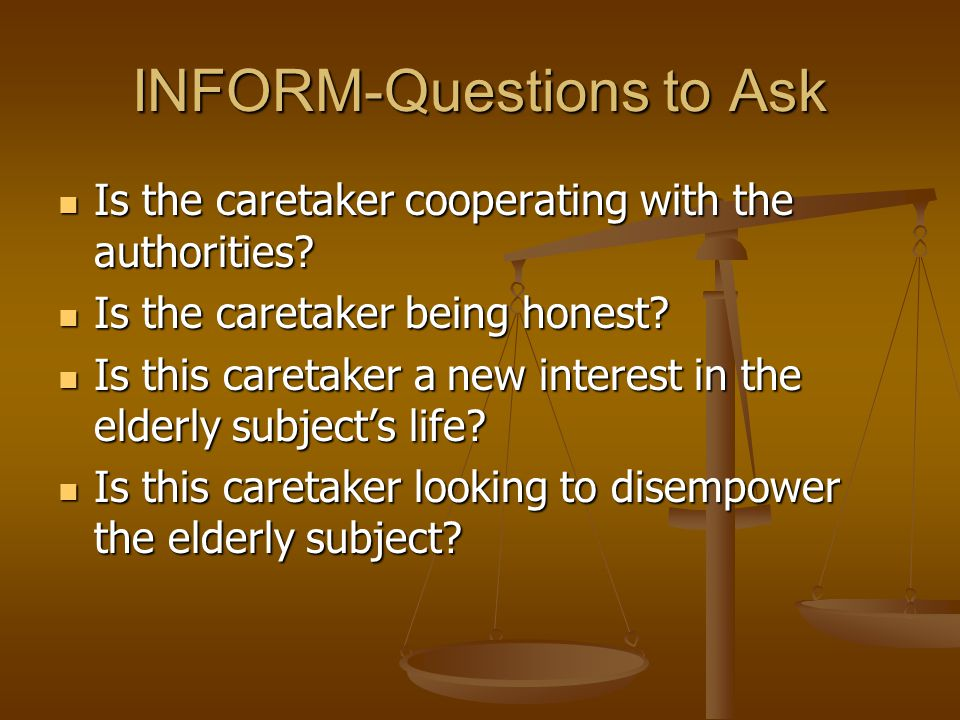 INFORM- Questions to Ask INFORM- Questions to Ask Ask questions.