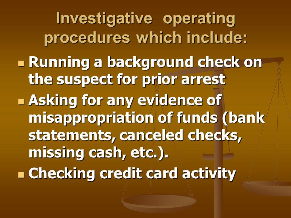 Investigative procedure: Obtaining an affidavit waiver of signature.