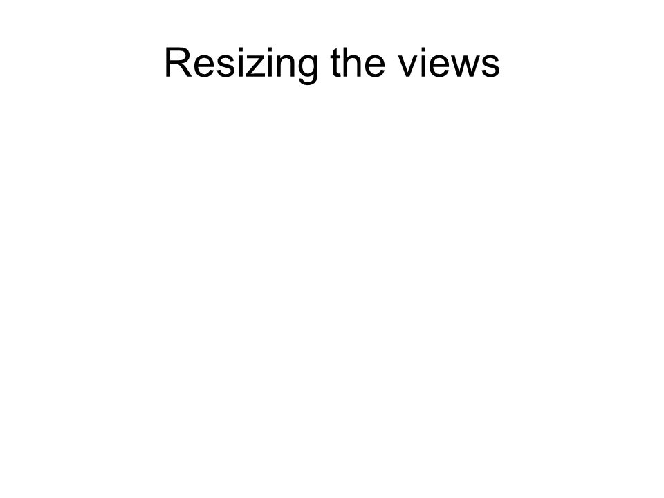 Resizing the views