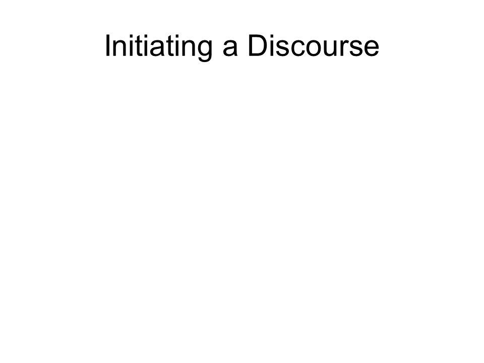 Initiating a Discourse