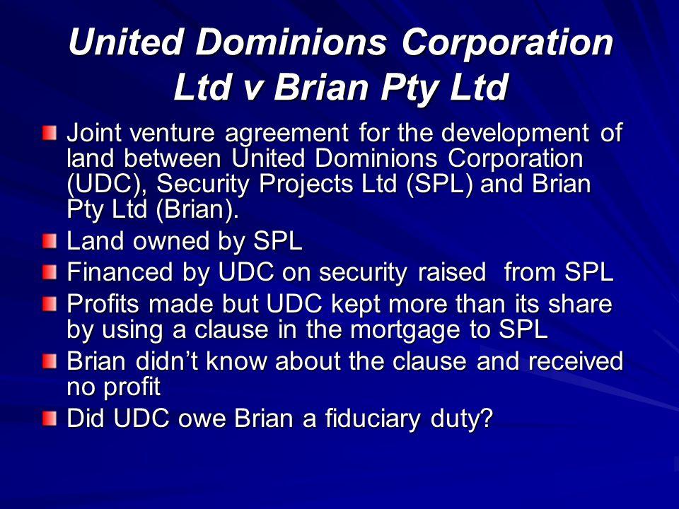 United Dominions Corporation Ltd v Brian Pty Ltd Joint venture agreement for the development of land between United Dominions Corporation (UDC), Secur