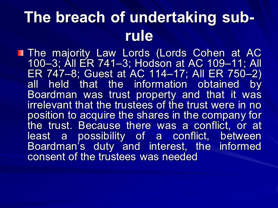 The breach of undertaking sub- rule The majority Law Lords (Lords Cohen at AC 100–3; All ER 741–3; Hodson at AC 109–11; All ER 747–8; Guest at AC 114–