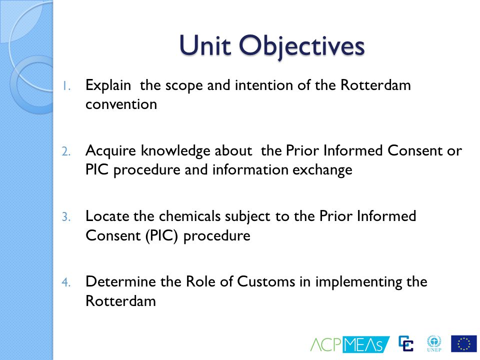 Outline Introduction Scope of Rotterdam Convention Prior Informed Consent ( PIC ) Procedure Role of Customs & Border Control Conclusion