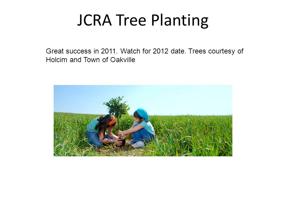 JCRA Tree Planting Great success in 2011.Watch for 2012 date.
