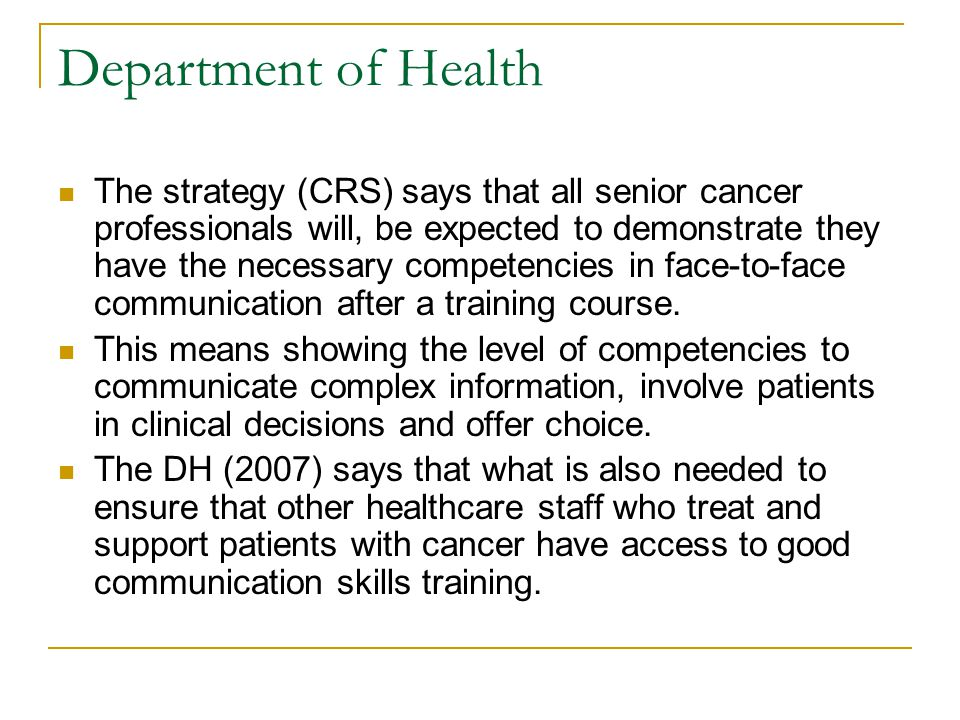 Department of Health The strategy (CRS) says that all senior cancer professionals will, be expected to demonstrate they have the necessary competencie