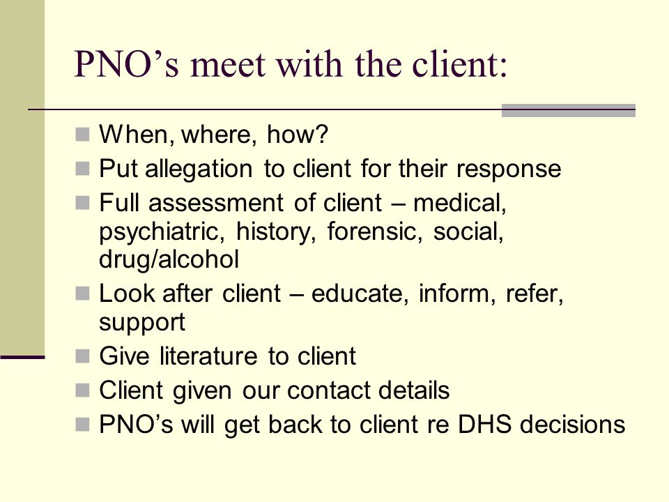 PNO's meet with the client: When, where, how.