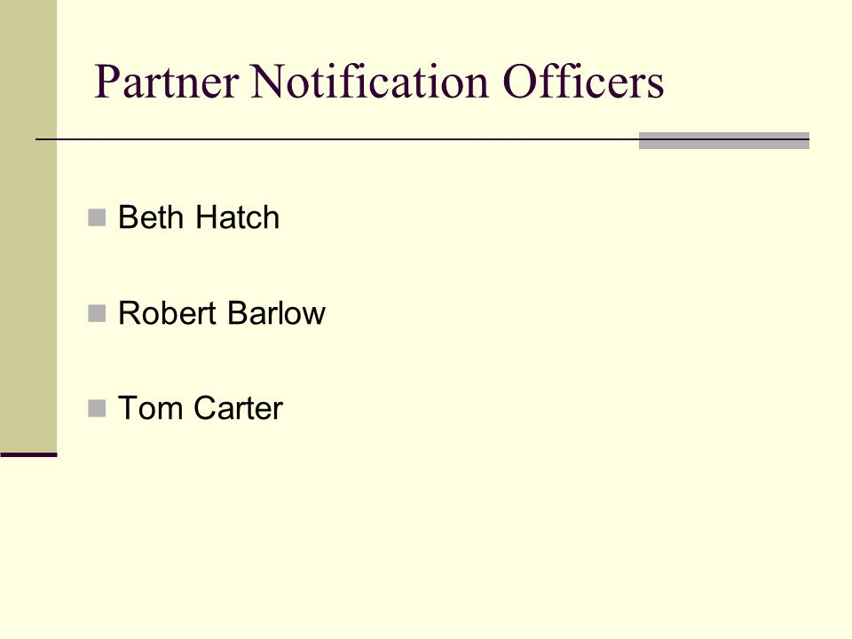 Partner Notification can be done three ways: The client notifies his/her partner/s themselves – by far the most common way.
