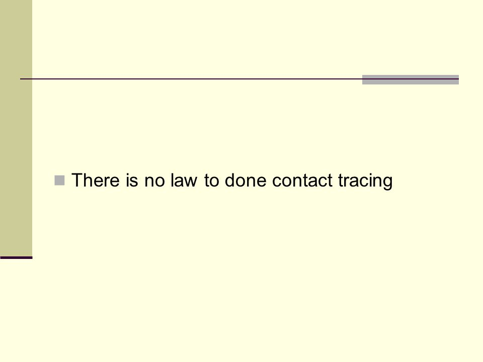 There is no law to done contact tracing