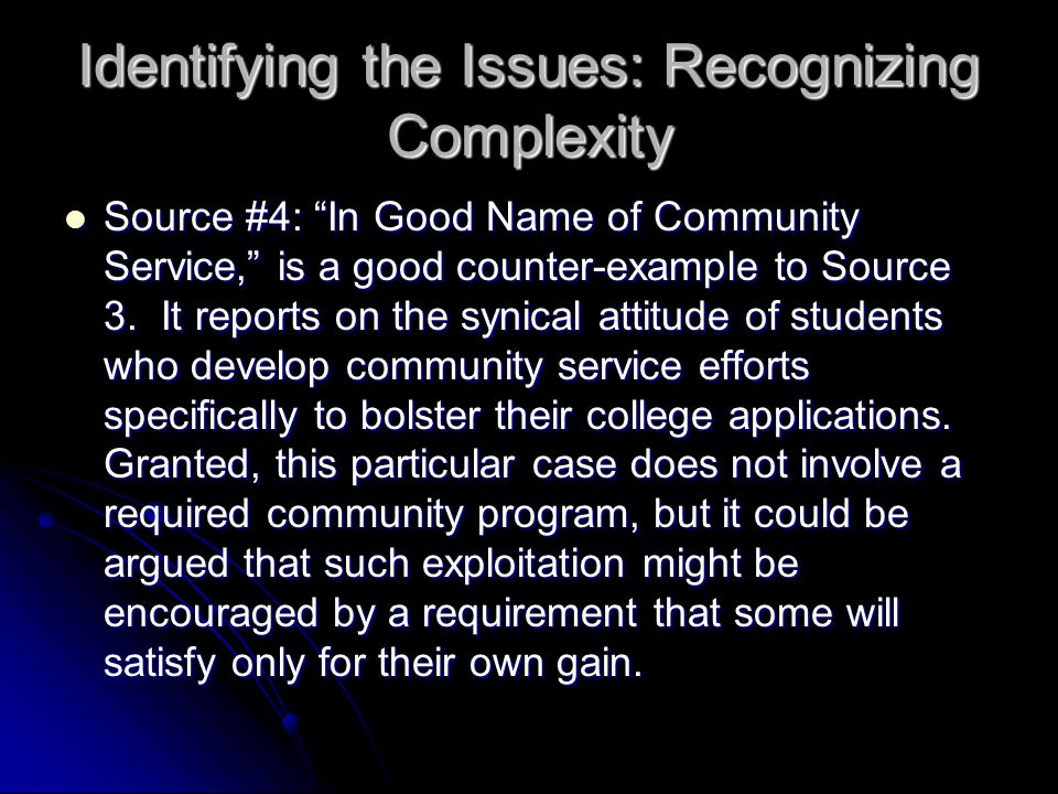 Identifying the Issues: Recognizing Complexity Source #4: In Good Name of Community Service, is a good counter-example to Source 3.