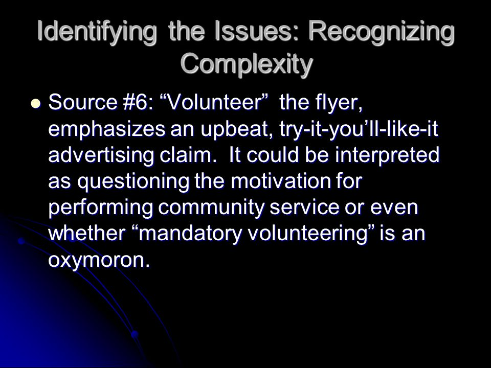 Identifying the Issues: Recognizing Complexity Source #6: Volunteer the flyer, emphasizes an upbeat, try-it-you'll-like-it advertising claim.
