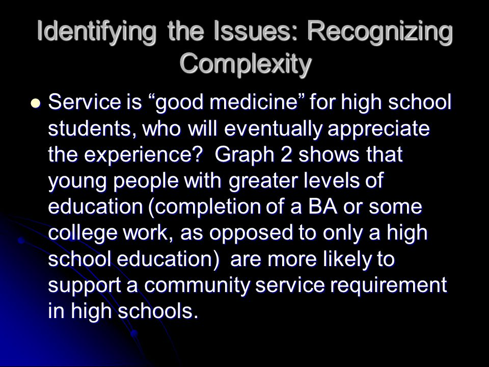 Identifying the Issues: Recognizing Complexity Service is good medicine for high school students, who will eventually appreciate the experience.