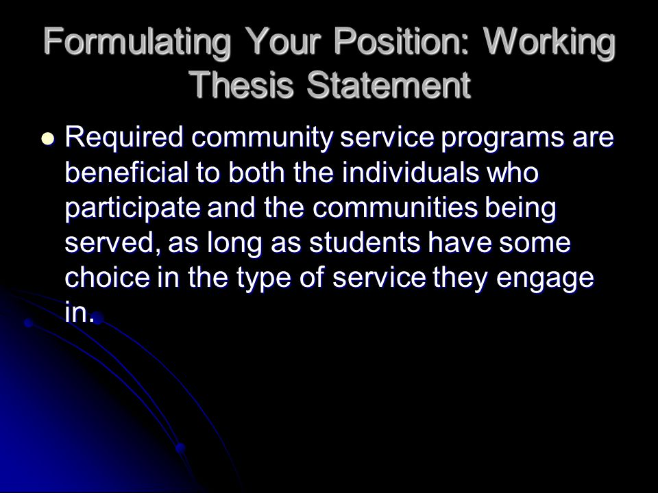 workable thesis statement What is a thesis home english 102 syllabus is not the same as the thesis statement, which is a sentence or two in your we all need to work hard to overcome.