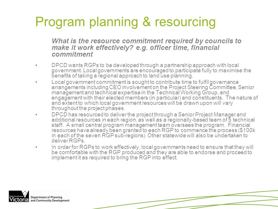Program planning & resourcing What is the resource commitment required by councils to make it work effectively? e.g. officer time, financial commitmen