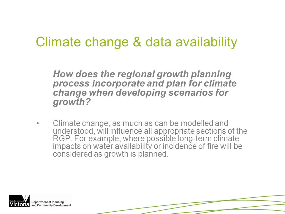 Climate change & data availability How does the regional growth planning process incorporate and plan for climate change when developing scenarios for