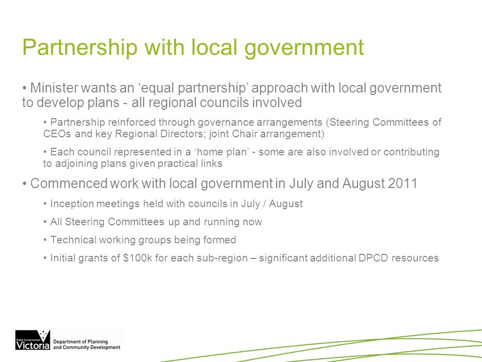 Partnership with local government Minister wants an 'equal partnership' approach with local government to develop plans - all regional councils involv