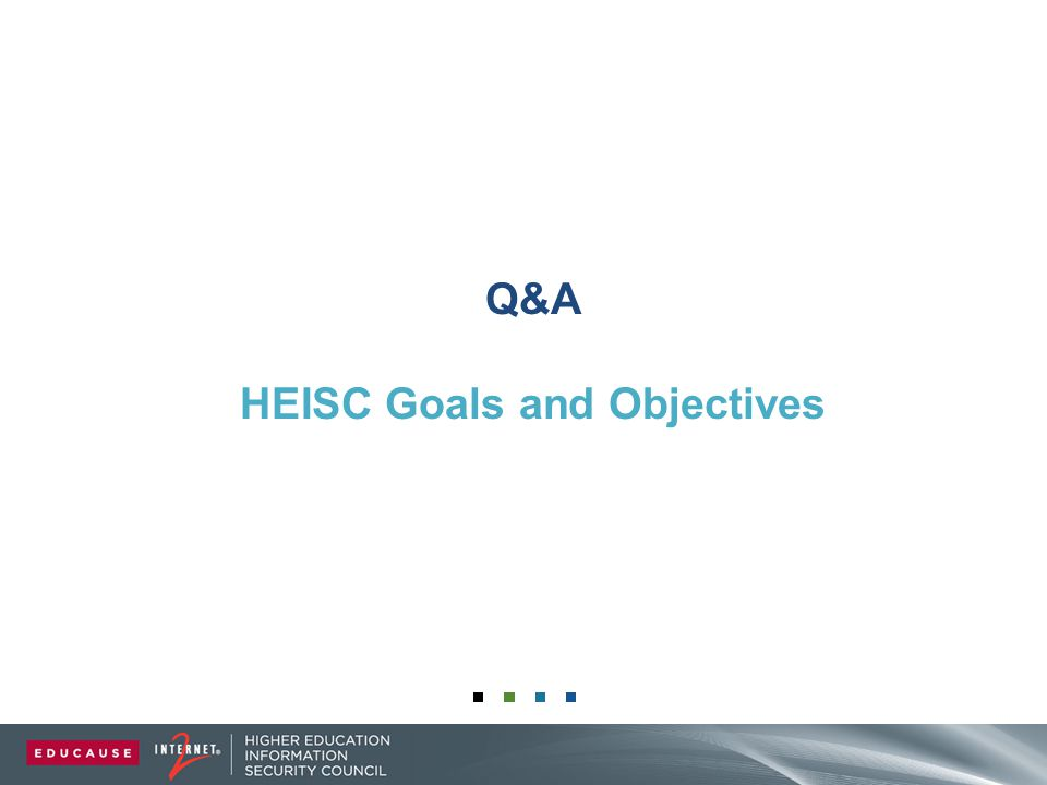 Q&A HEISC Goals and Objectives
