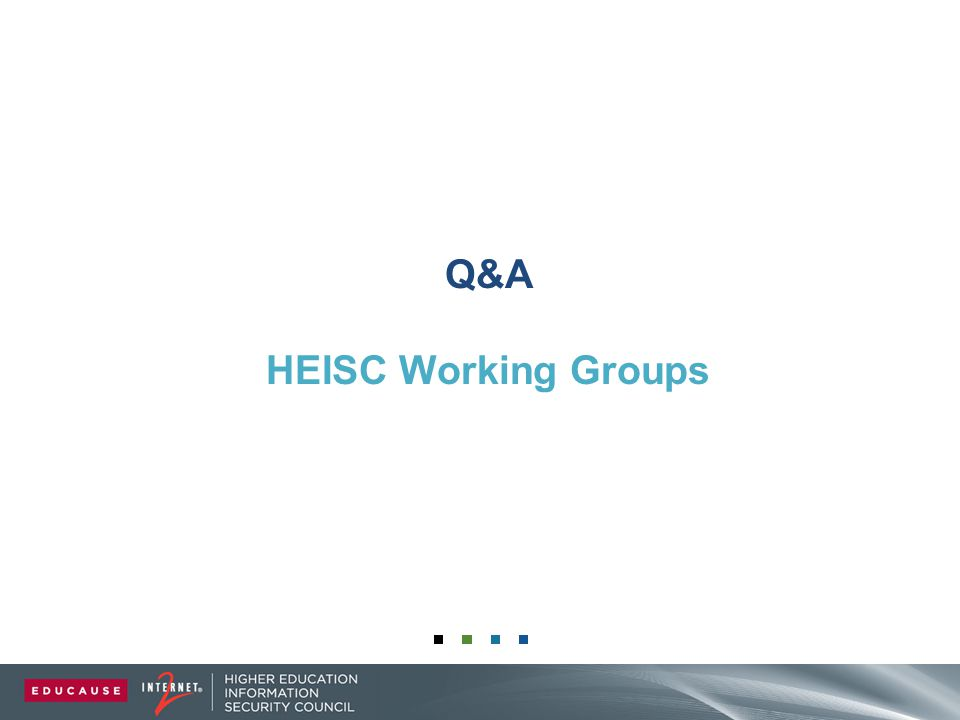 Q&A HEISC Working Groups