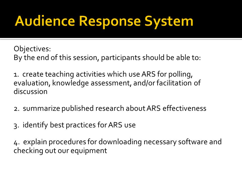 Objectives: By the end of this session, participants should be able to: 1.