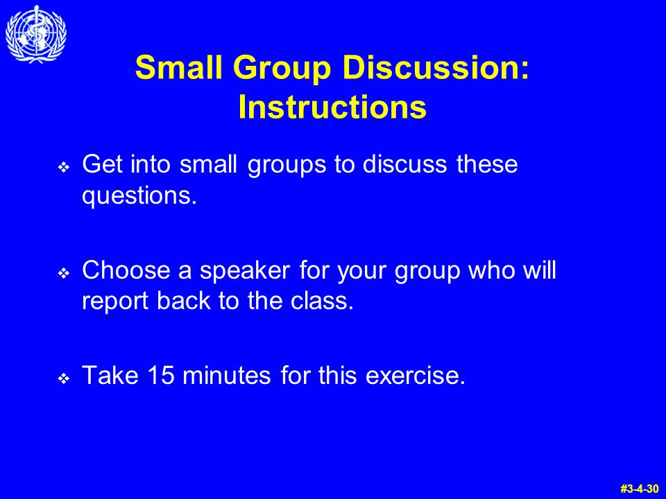 Small Group Discussion: Instructions  Get into small groups to discuss these questions.